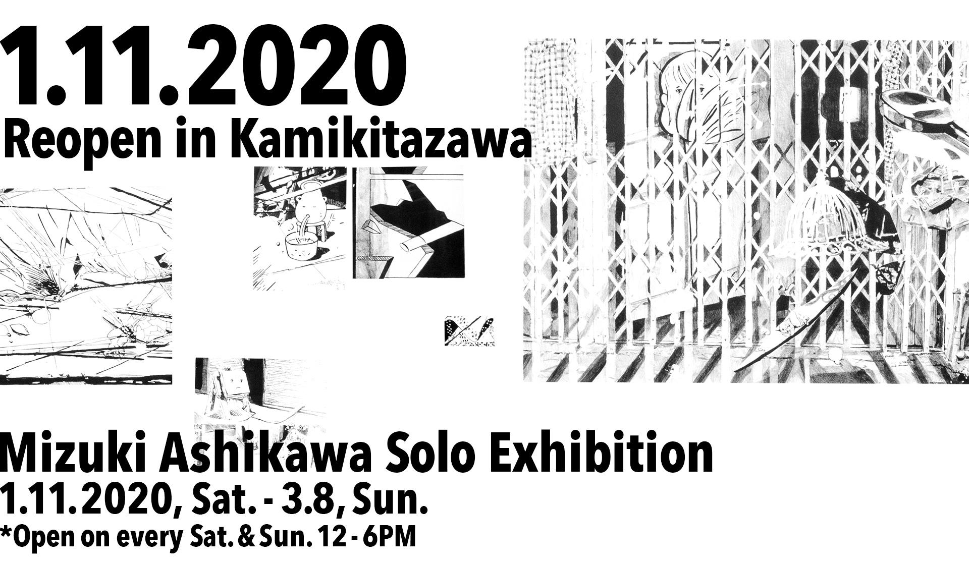 1.11.2020 Reopen in Kamikitazawa Mizuki Ashikawa Solo Exhibition